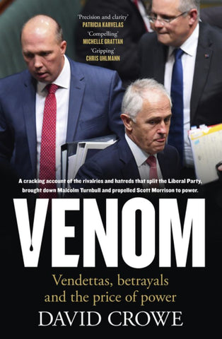 Venom: the Vendettas and Betrayals That Broke a Party  by David Crowe - 9781460757963