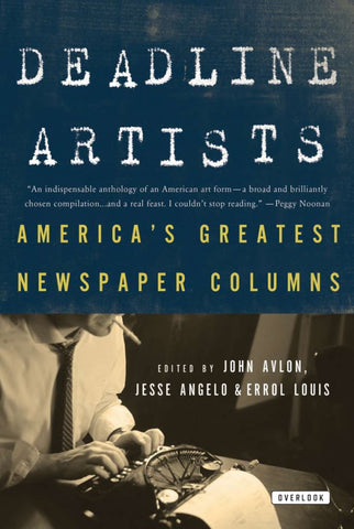 Deadline Artists  by John Avlon - 9781468300543