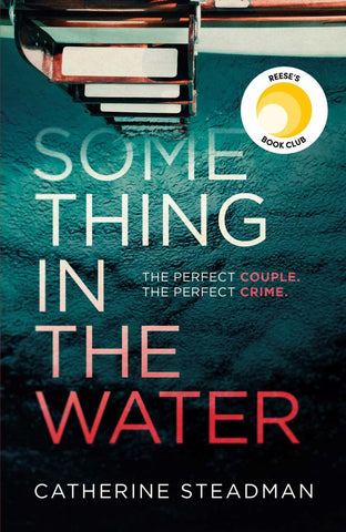 Something in the Water  by Catherine Steadman - 9781471167195
