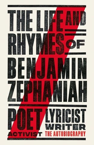 The Life and Rhymes of Benjamin Zephaniah  -