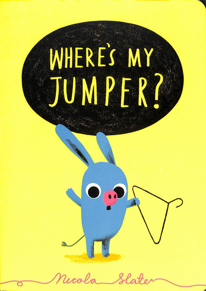Where's My Jumper?  by Nicola Slater - 9781471179020