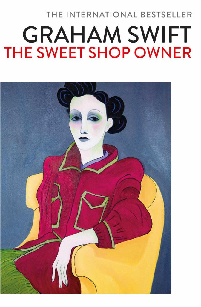 The Sweet Shop Owner  by Graham Swift - 9781471187353