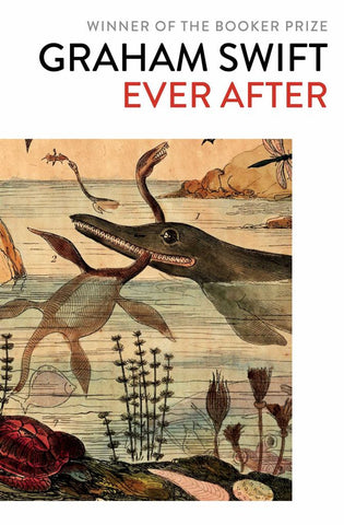 Ever After  by Graham Swift - 9781471187407