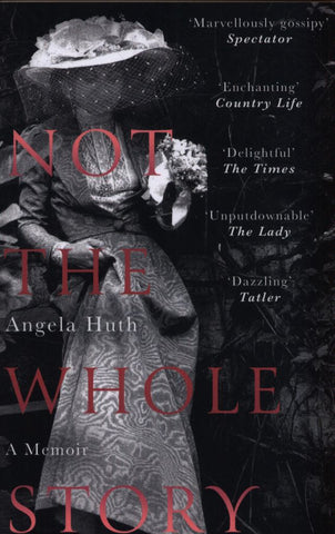 Not the Whole Story  by Angela Huth - 9781472127044