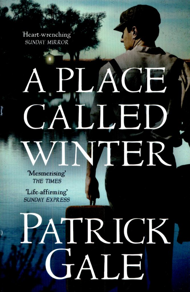 A Place Called Winter  by Patrick Gale - 9781472205315