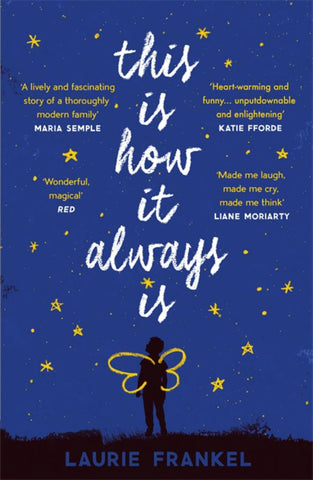 This Is How It Always Is  by Laurie Frankel - 9781472241610