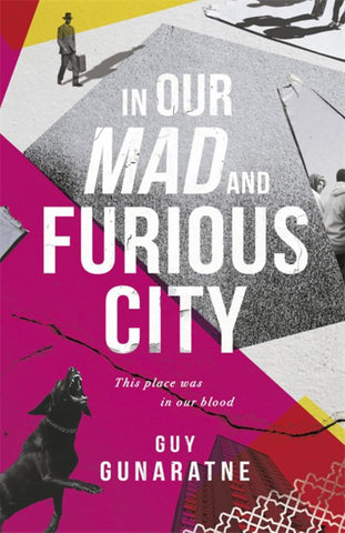In Our Mad and Furious City  by Guy Gunaratne - 9781472250209