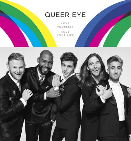Queer Eye Love Yourself Love Your Life  -