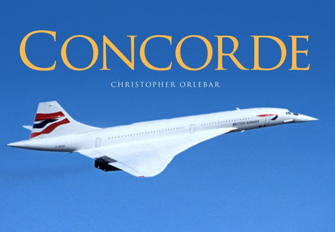 Concorde  by Christopher Orlebar - 9781472819550