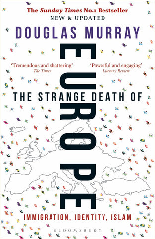The Strange Death of Europe  by Douglas Murray - 9781472958006