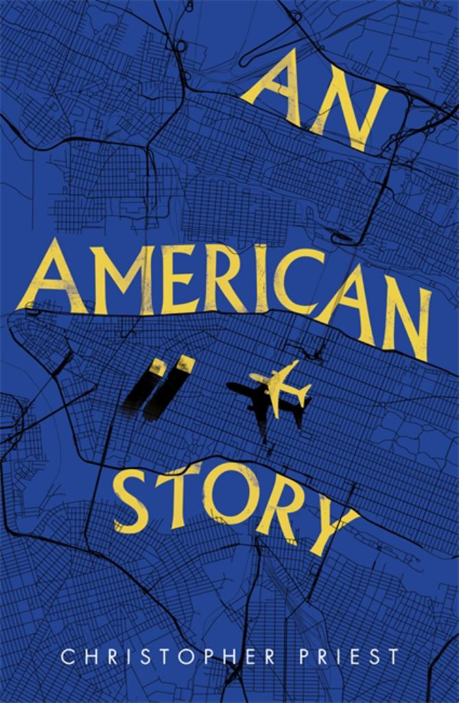 An American Story  by Christopher Priest - 9781473200586
