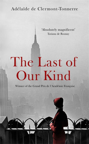 The Last of Our Kind  by Adélaïde de Clermont-Tonnerre - 9781473658042