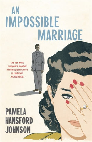 An Impossible Marriage  by Pamela Hansford-Johnson - 9781473679801