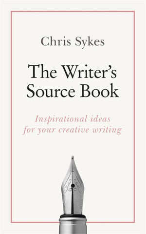The Writer's Source Book  by Chris Sykes - 9781473688476