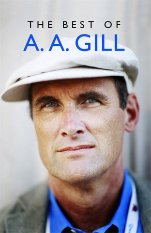The Best of A. A. Gill  by Adrian Gill - 9781474607742