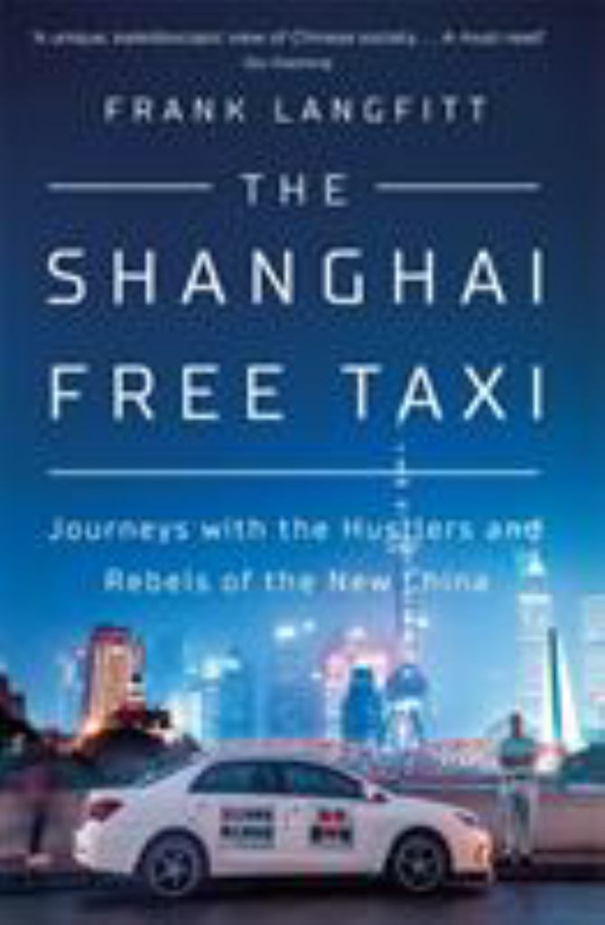 The Shanghai Free Taxi  by Frank Langfitt - 9781474612326