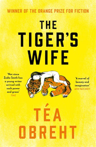 The Tiger's Wife  by Tea Obreht - 9781474613811