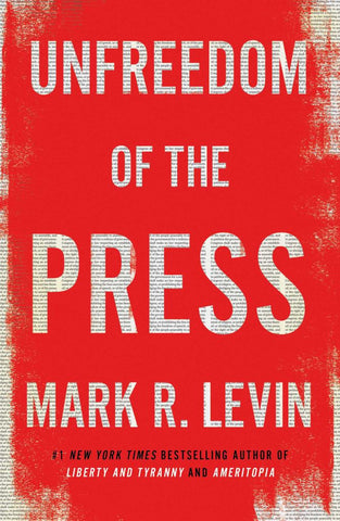 Unfreedom of the Press  by Mark R. Levin - 9781476773094