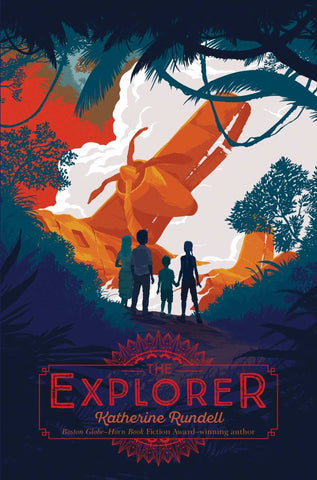 The Explorer  by Katherine Rundell - 9781481419451