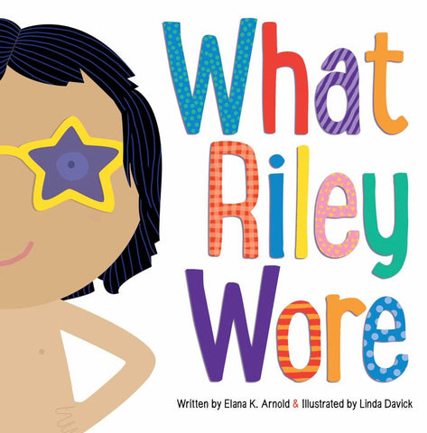 What Riley Wore  by Elana K. Arnold - 9781481472609