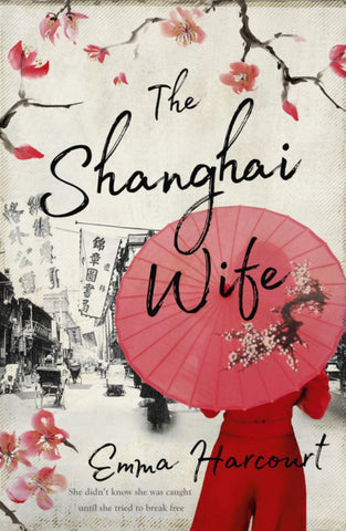 The Shanghai Wife  by Emma Harcourt - 9781489249142