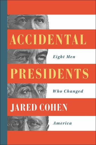 Accidental Presidents  by Jared Cohen - 9781501109829