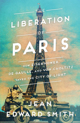 The Liberation of Paris  by Jean Edward Smith - 9781501164927