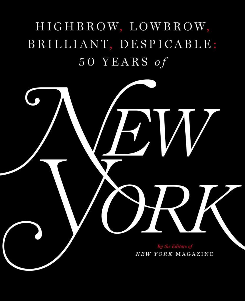 Highbrow, Lowbrow, Brilliant, Despicable  by New York Magazine Staff - 9781501166846