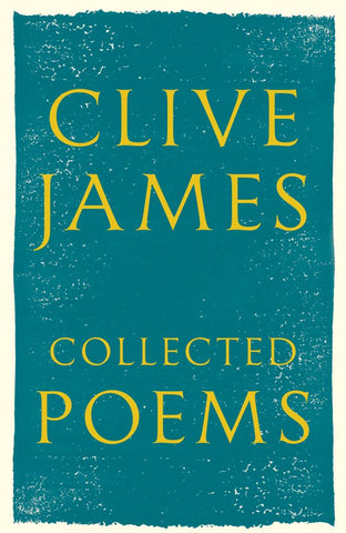 Collected Poems  by Clive James - 9781509812400