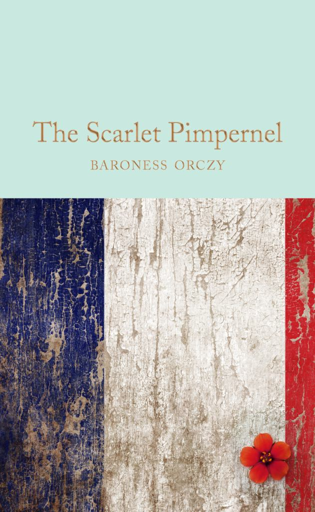 The Scarlet Pimpernel  by Emmuska Orczy - 9781509835744