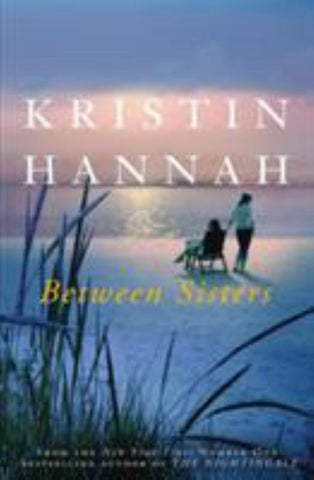 Between Sisters  by Kristin Hannah - 9781509835843