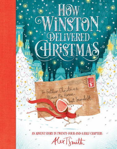 How Winston Delivered Christmas  by Alex T. Smith - 9781509851522