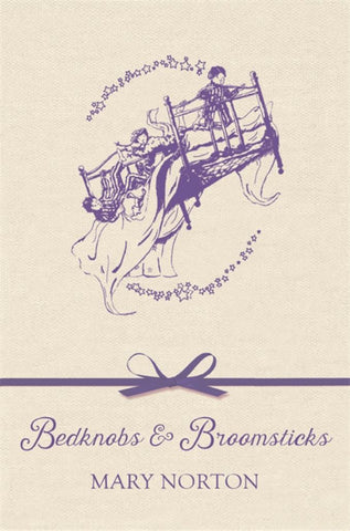 Bedknobs and Broomsticks  by Mary Norton - 9781510104297