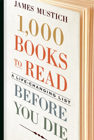 1,000 Books to Read Before You Die  by James Mustich - 9781523504459