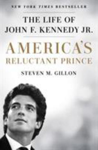 America's Reluctant Prince  by Steven M. Gillon - 9781524742386
