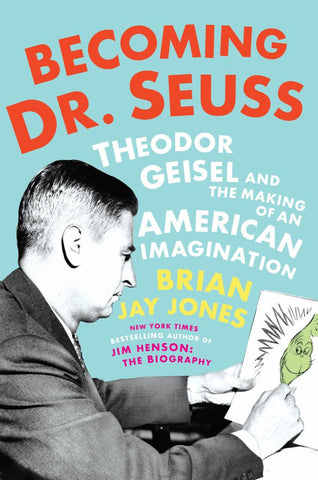 Becoming Dr. Seuss  by Brian Jay Jones - 9781524742782