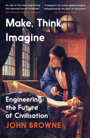 Make, Think, Imagine  by John Browne - 9781526605702
