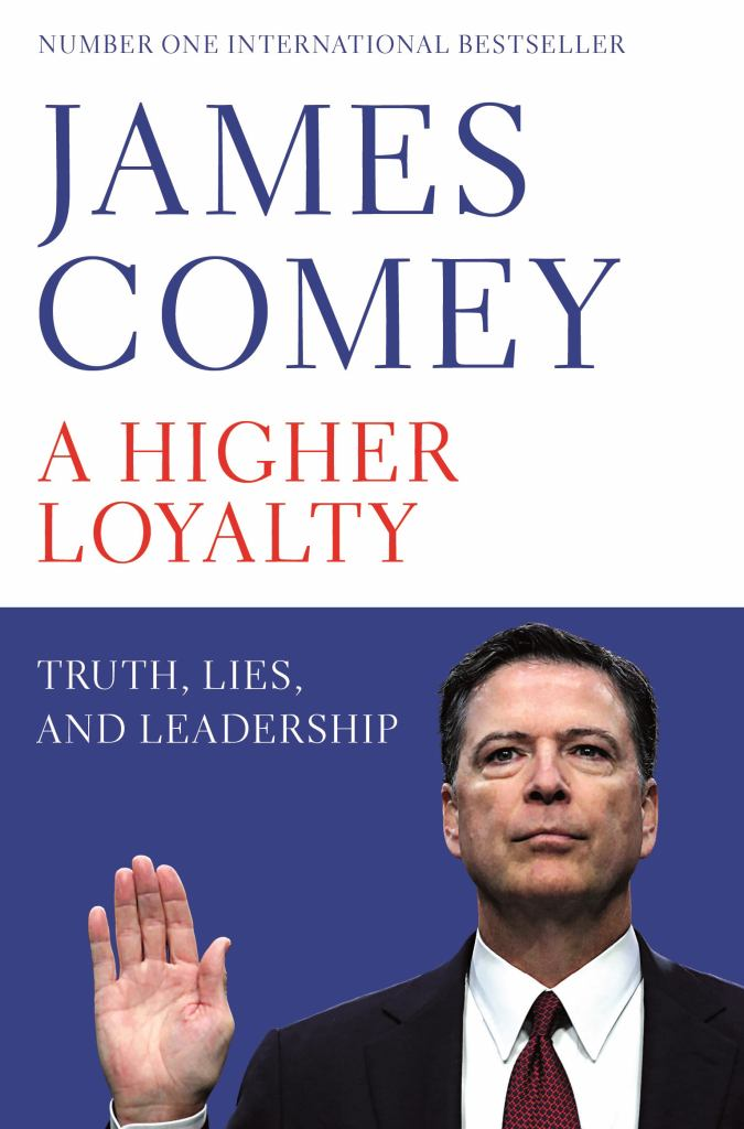 A Higher Loyalty  by James B. Comey - 9781529000863