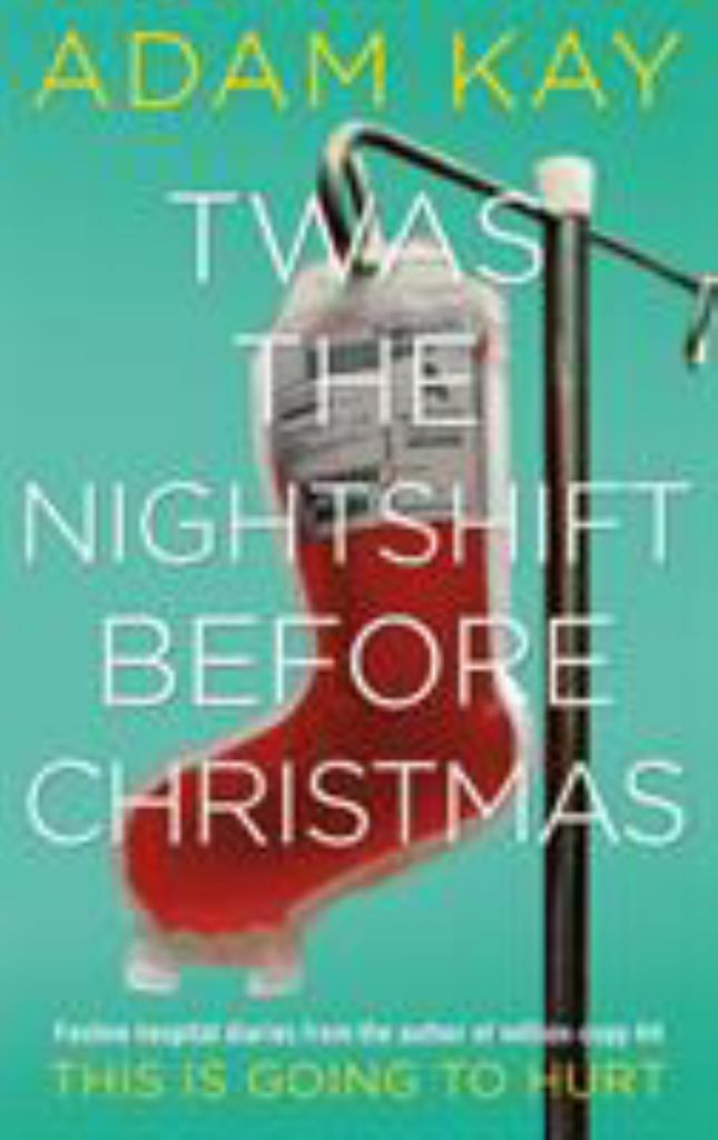 'Twas the Nightshift Before Christmas  by Adam Kay - 9781529018585
