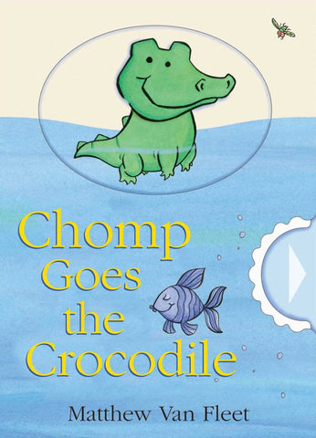 Chomp Goes the Crocodile  by Matthew Van Fleet - 9781534438767