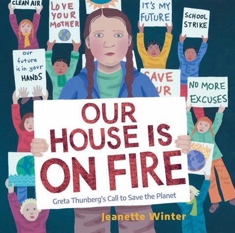 Our House Is on Fire  by Jeanette Winter (Illustrator) - 9781534467781