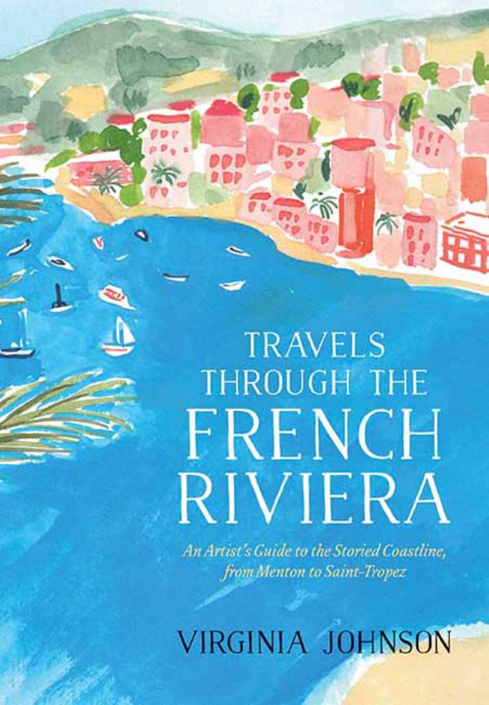 Travels Through the French Riviera  by Virginia Johnson - 9781579657376