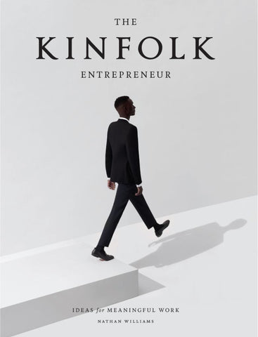 The Kinfolk Entrepreneur  by Nathan Williams - 9781579657581