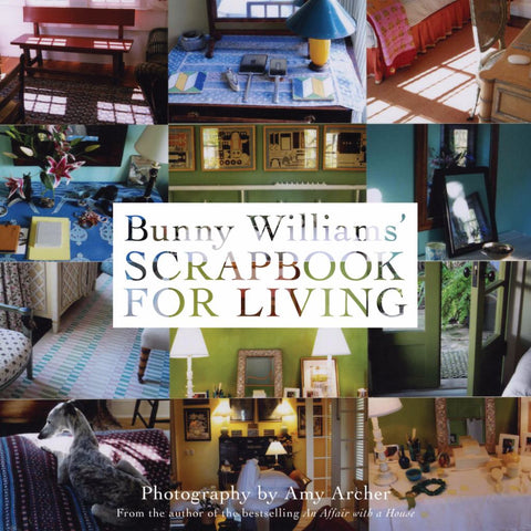 A Scrapbook for Living  by Bunny Williams - 9781584798590