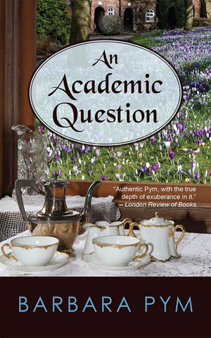 An Academic Question  by Barbara Pym - 9781603811781