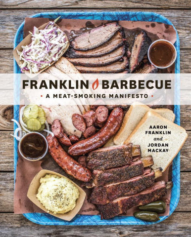Franklin Barbecue  by Aaron Franklin - 9781607747208
