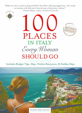 100 Places in Italy Every Woman Should Go  by Susan Van Allen - 9781609520663