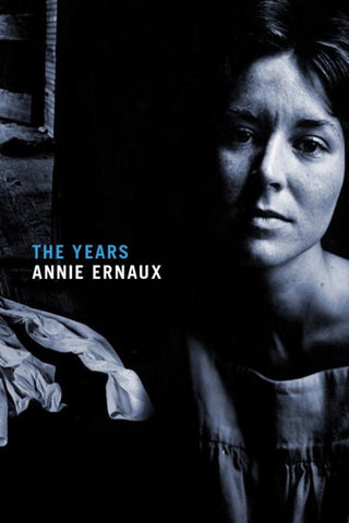 The Years  by Annie Ernaux - 9781609807870