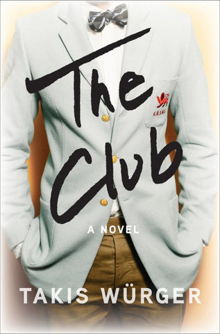 The Club  by Takis Wuerger - 9781611854817