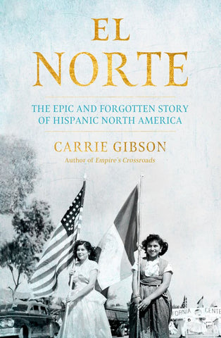 El Norte  by Carrie Gibson - 9781611856330